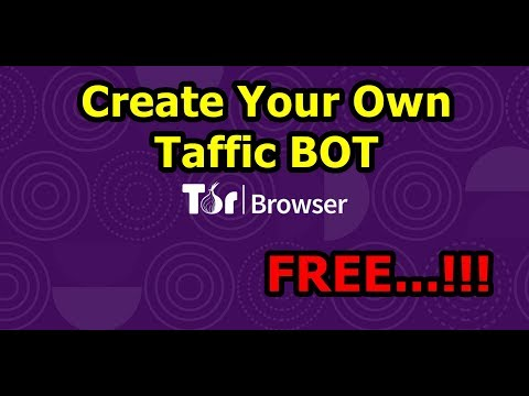 Create Your Own Traffic BOT for FREE