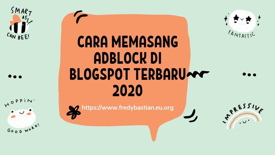 Cara Memasang Adblock Di Blogspot Terbaru 2020