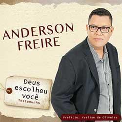 CD Deus Escolheu Você - Anderson Freire