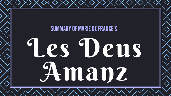 Les Deus Amanz- The Lais of Marie de France- Summary