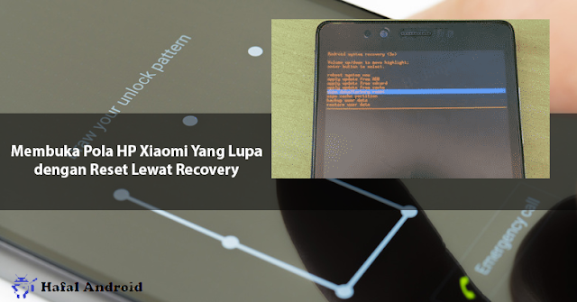 Cara Membuka Pola HP Xiaomi dengan Hard Reset
