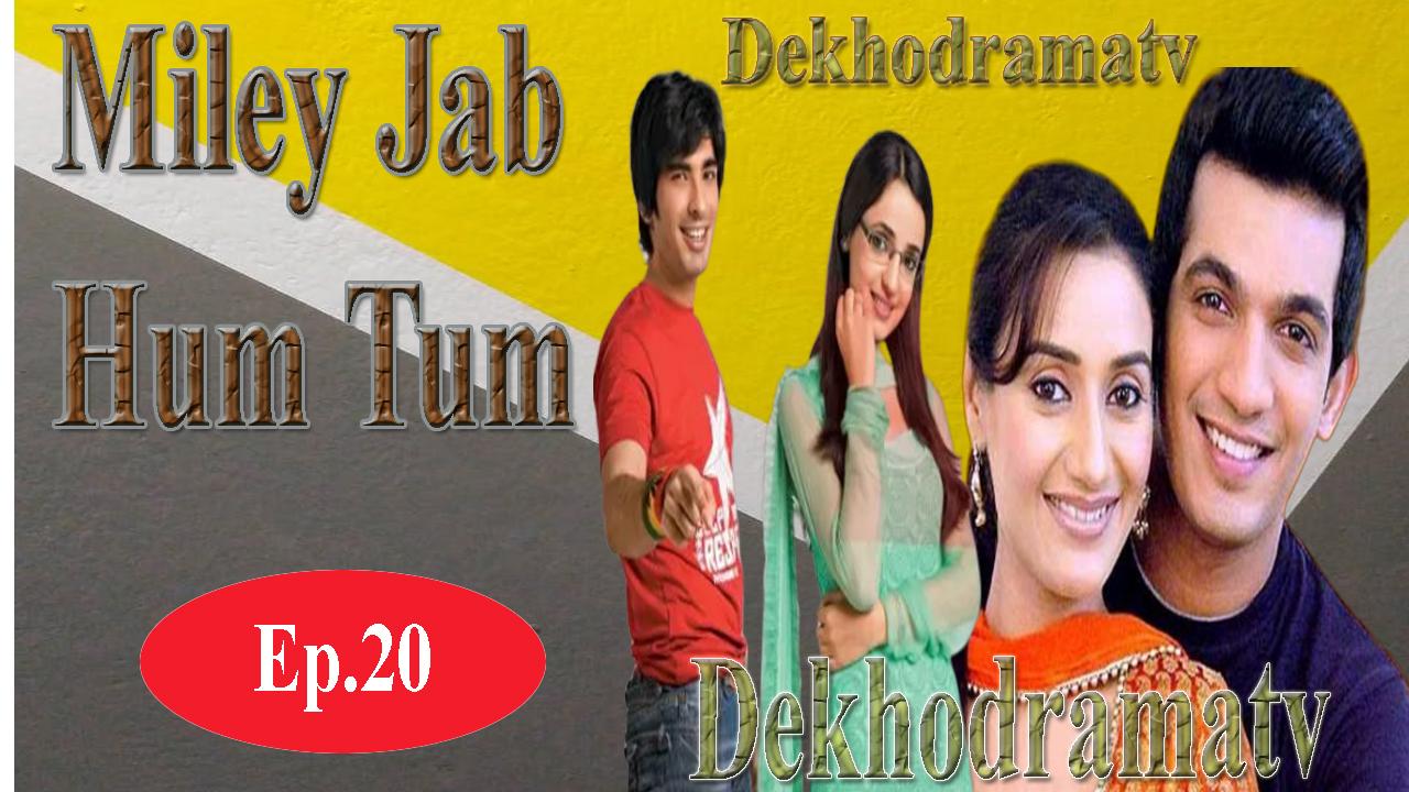 Miley Jab Hum Tum Episode 20 - DekhoDramaTV - DekhoDramaTV