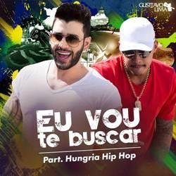 Baixar Eu Vou Te Buscar - Gusttavo Lima Part. Hungria Hip Hop Mp3
