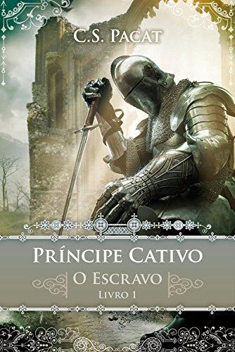Príncipe Cativo: O escravo - C. S. Pacat