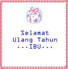 Kata Kata Ucapan Ulang Tahun Untuk Ibu Dalam Bahasa Jawa