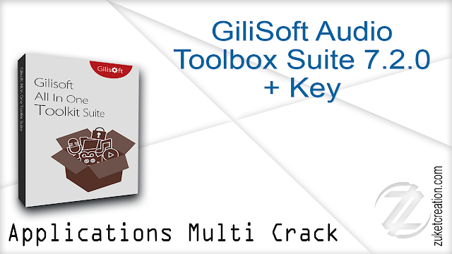 GiliSoft Audio Toolbox Suite 7.2.0 + Key