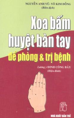 Xoa bấm huyệt bàn tay để phòng và trị bệnh - Nguyễn Anh Vũ, Võ Kim Đồng