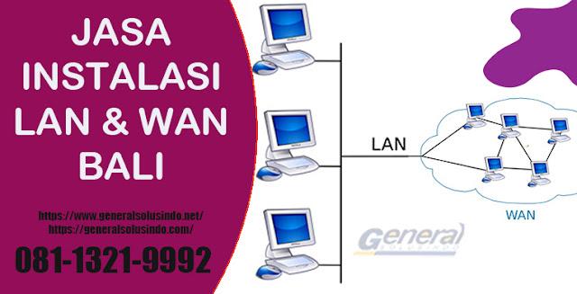 No.1 Jasa Instalasi LAN, WAN Profesional di Bali