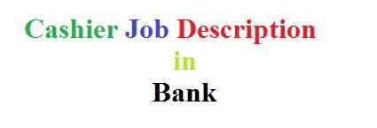 Cashier Job Description in Bank