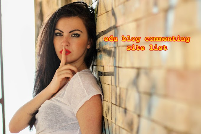 110 % guaranteed edu blog commenting site list in Hindi
