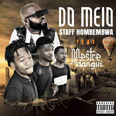 Staff Hombembwa Feat. Mestre Dangui - Do Meio (Afro House)