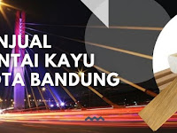 Dimanakah menemukan penjual lantai kayu Kota Bandung ?.. yuk kita cari tahu