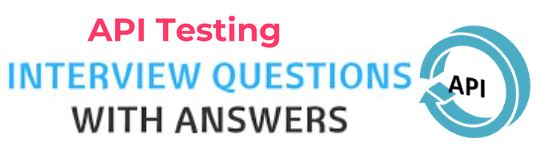 Top Web API Testing Interview Questions And Answers