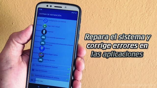 Repara el sistema y corrige errores en las aplicaciones Android