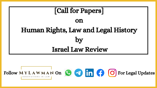 [Call for Papers] on Human Rights, Law and Legal History by Israel Law Review [Submit Soon]