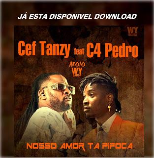 CEF Tanzy - Nosso Amor Tá Pipocar (feat. C4 Pedro) [2021] Baixar mp3