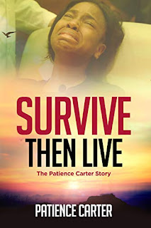 Survive Then Live: The Patience Carter Story (Author Interview)