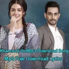 Khamoshi Ost Mp3 Download Song Mp3 Free Download Lyrics