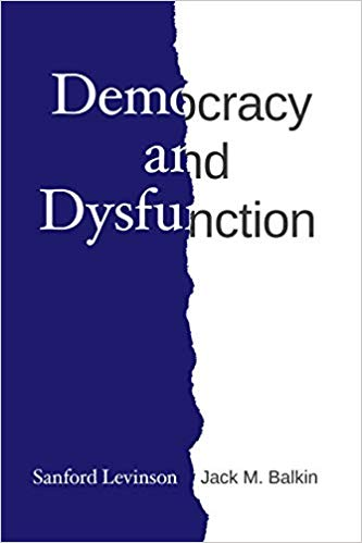 Levinson and Balkin, Democracy and Dysfunction