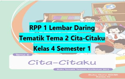 Download RPP 1 Lembar Daring Kelas 4 Semester 1 Revisi 2020 Tematik Tema 6 Cita-citaku
