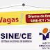 SINE/IDT Sobral está com 67 vagas de trabalho disponíveis nesta quarta-feira (28)
