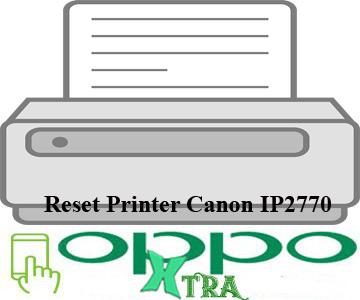 Reset Printer Canon IP2770