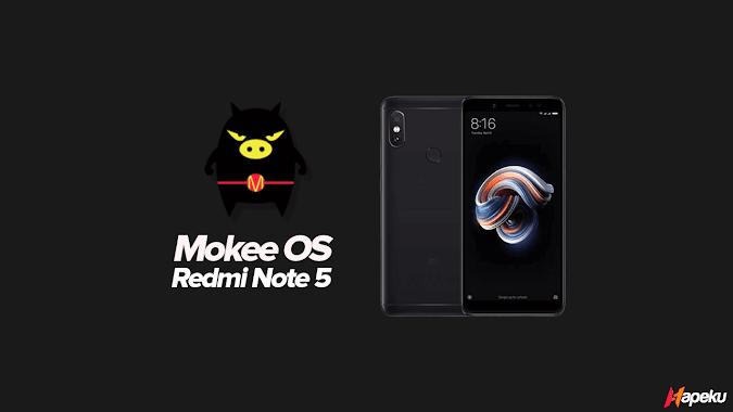 ROM Mokee OS Xiaomi Redmi Note 5 ( WHYRED )