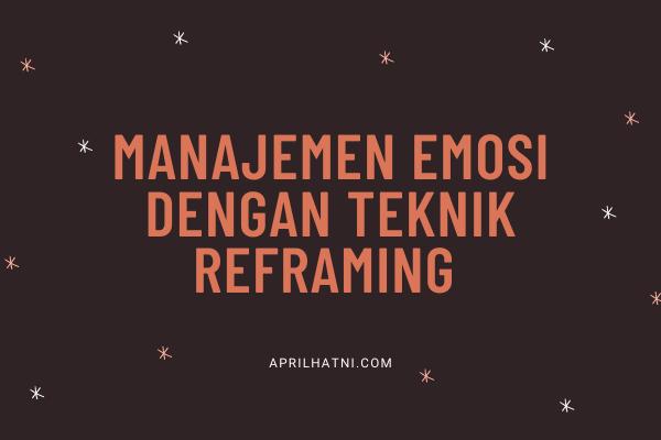 manajemen emosi dengan teknik reframing