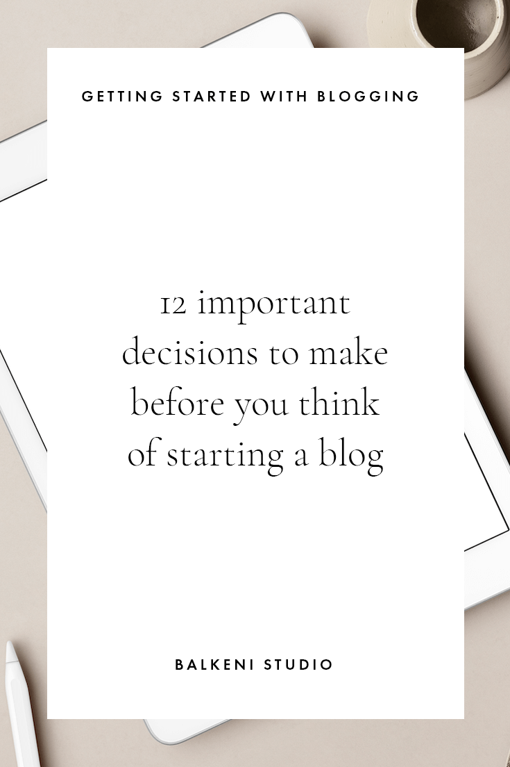 important decisions to take before you start your blog