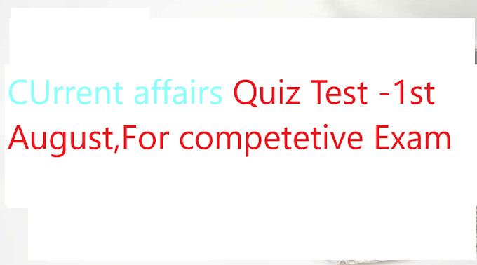 Current Affairs Mock Test Online Of 2019 of 1st  August