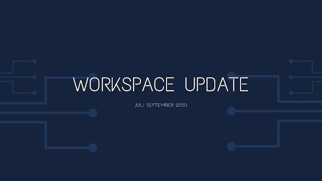 workspace update juli september 2020