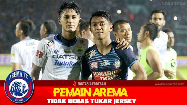 PEMAIN AREMA FC TIDAK BEBAS TUKAR JERSEY SEUSAI PERTANDINGAN