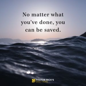 No Matter What You've Done, You Can Be Saved by Rick Warren