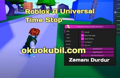 Roblox A Universal Time Stop Zaman Durdurma, Farm Script Hilesi 2020