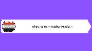 Airports In Himachal Pradesh
