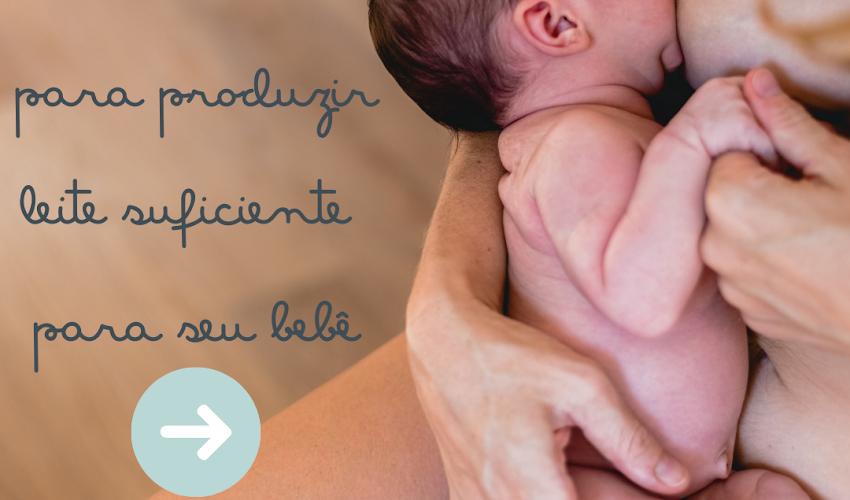 7 conselhos para aumentar a produção de leite materno