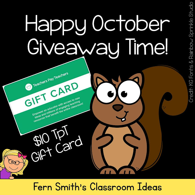 I'm moving my monthly Facebook TpT $10 Gift Card Giveaway to my blog and I'm making it very easy for you to enter. I'll announce the Winner Friday on my Freebie Friday Blog Post and on my Facebook Wall so that you can shop on the weekend to prepare for November!  #FernSmithsClassroomIdeas