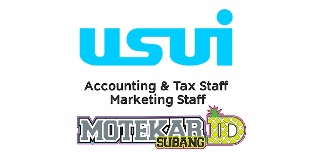 Info Loker Staff PT USUI International Indonesia Maret 2021 - Motekar Subang