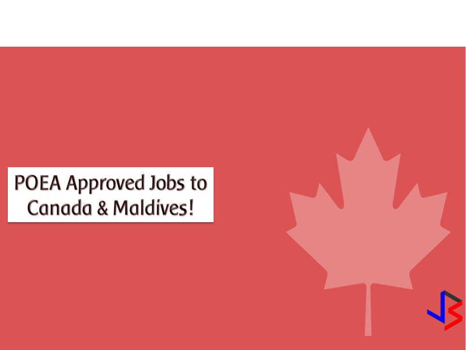 No wonder Canada and Maldives are two beautiful countries in the world and many Filipinos wish to visit these countries. But aside from mere visiting in these two countries, there is also a work opportunity for many Filipinos in Canada and Maldives.  According to the job orders from the website of the Philippine Overseas Employment Administration (POEA), Maldives needs safety officers, cooks, bartenders, kitchen helpers, engineers, architects, travel agents among others.  On the other hand, Canada has been a home for many OFWs and still opening its door to many Filipinos. As of the moment, Canada needs caregiver, pork technicians, industrial meat cutter, food service supervisor, heavy truck mechanic and many others. Kindly check below for the complete list of POEA approved jobs to Maldives and Canada as of August 2019