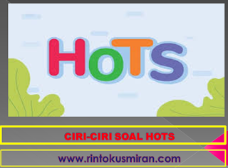CIRI-CIRI SOAL HOTS