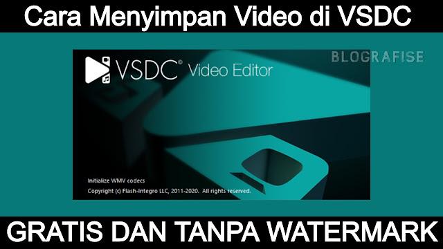 Tutorial Cara Menyimpan File Video Gratis di VSDC Tanpa Watermark