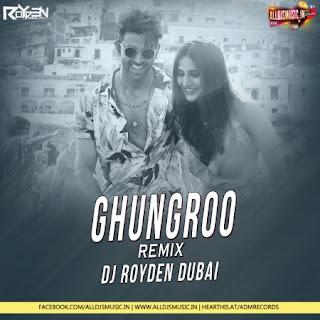 Ghungroo (Remix) - Dj Royden Dubai [NewDjsWorld.Com]
