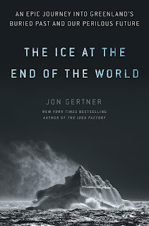 summary of The Ice at the End of the World by Jon Gertner