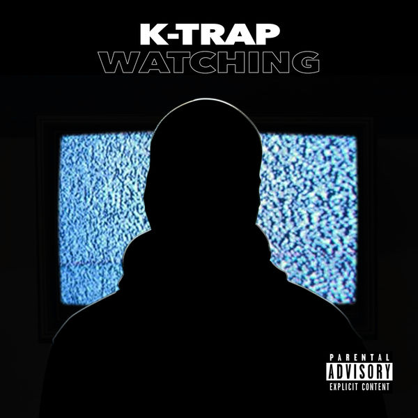 K-Trap - Watching - Single Cover