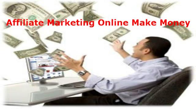 Affiliate Marketing Online Make Money