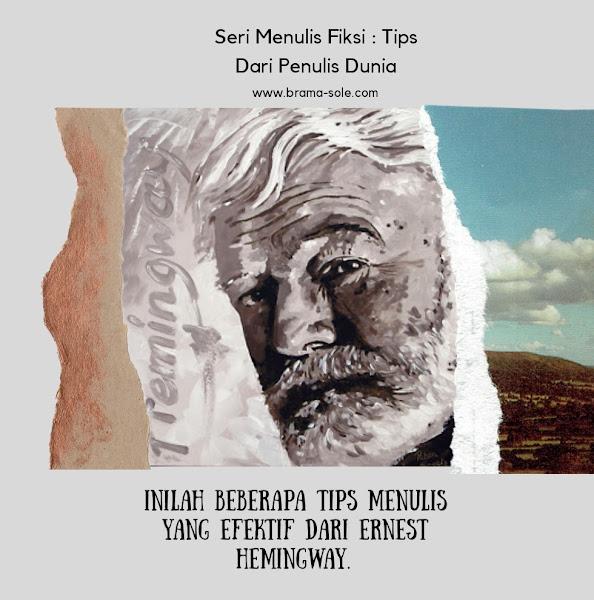 Inilah beberapa tips menulis yang efektif dari Ernest Hemingway.