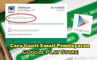 Cara Ganti Email Pembayaran Google Play Store