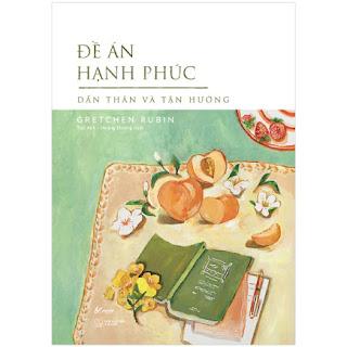 Đề Án Hạnh Phúc - Dấn Thân Và Tận Hưởng ebook PDF-EPUB-AWZ3-PRC-MOBI