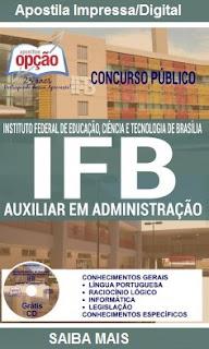 Apostila concurso Instituto Federal de Brasília - IFB/DF - cargo Auxiliar em Administração.