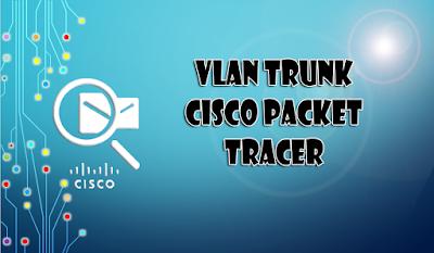 Konfigurasi VLAN Trunk - Cisco Packet Tracer